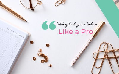 How To Use Instagram Features Like a Pro