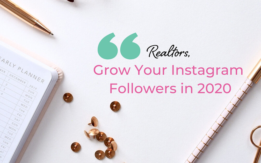 Realtors, here are 12 ways to quickly get more Instagram followers in 2020