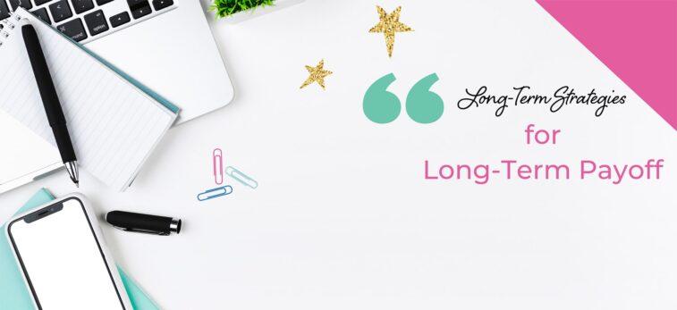 long term strategies