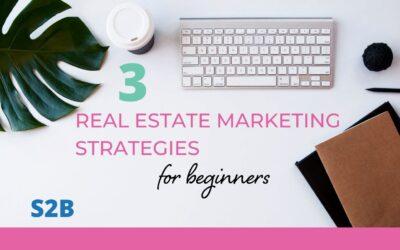 3 Real Estate Marketing Strategies for Beginners